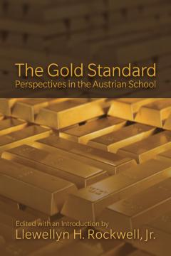 The Gold Standard by Lew Rockwell