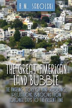 The Great American Land Bubble by Sakolski