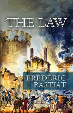 The Law by Claude Frédéric Bastiat