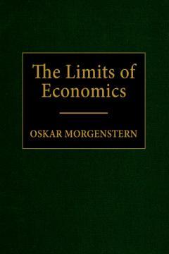 The Limits of Economics by Oskar Morgenstern