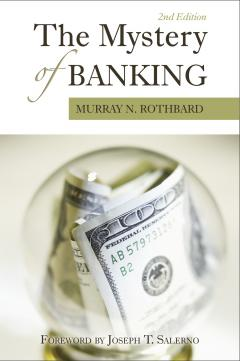 The Mystery Of Banking Mises Institute