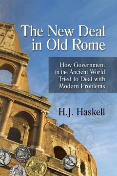 The New Deal in Old Rome by H J Haskell