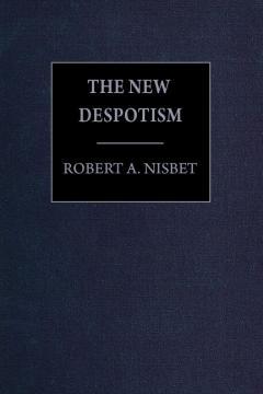 The New Despotism_Nisbet