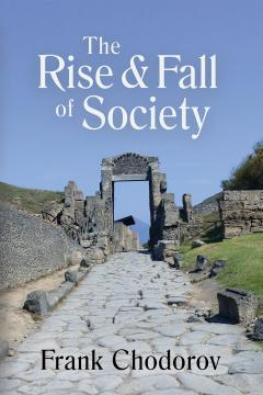 The Rise and Fall of Society by Frank Chodorov