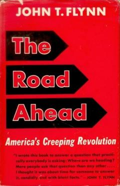 The Road Ahead John T. Flynn