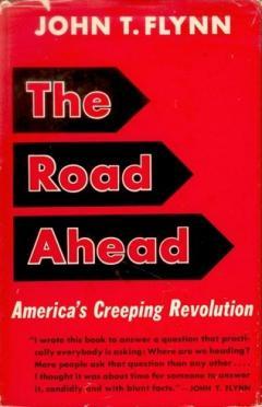 The Road Ahead John T. Flynn
