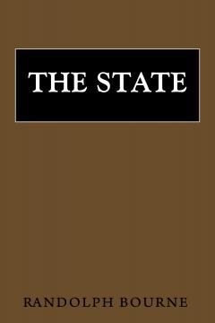 The State by Randolph Bourne