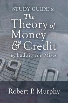 The Theory of Money and Credit Study Guide