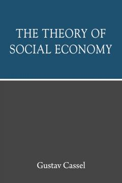 The theory of social economy mises institute the theory of social economy by gustav cassel fandeluxe Gallery