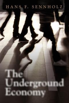 The Underground Economy by Hans F. Sennholz