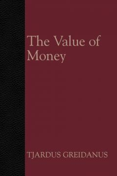 The Value of Money by Tjardus Greidanus