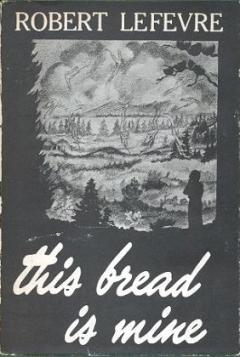 This Bread Is Mine by Robert Lefevre