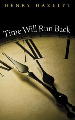 Time Will Run Back by Henry Hazlitt