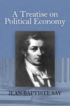 Treatise on Political Economy by J. B. Say