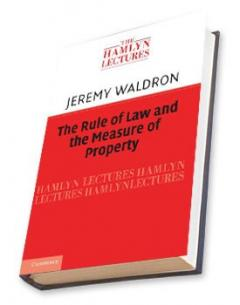 the rule of law and the measure of property waldron jeremy