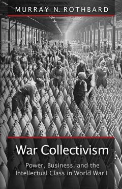 War Collectivism by Murray N. Rothbard