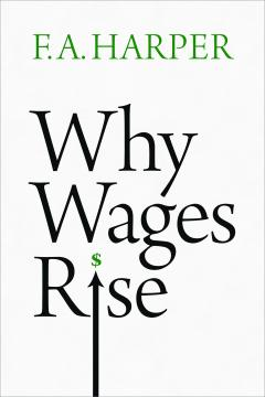 Why Wages Rise by Baldy Harper