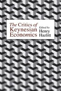 critics of keynesian economics
