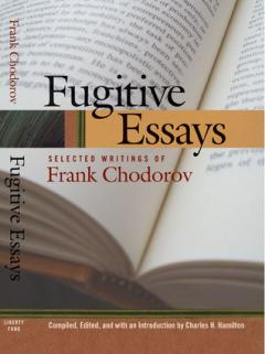 fugitive_essays_chodorov.jpg