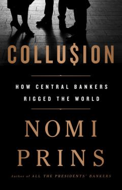 Collusion by Nomi Prins