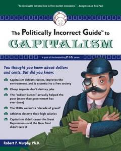 politcally_incorrect_guide_to_capitalism_murphy.jpg