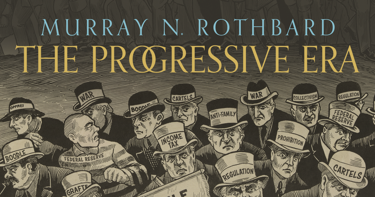 the progressive era mises institute
