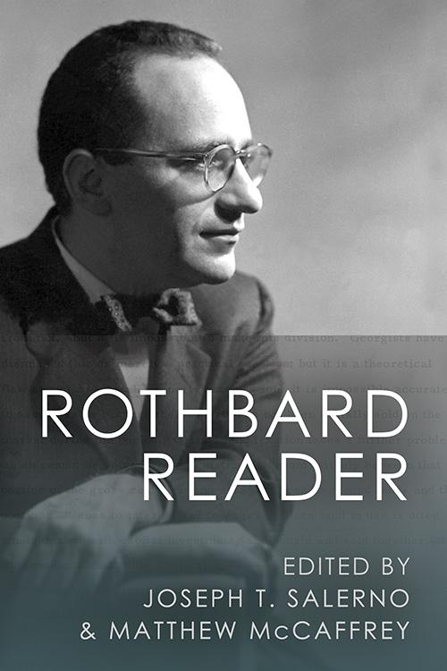 The Rothbard Reader | Mises Institute
