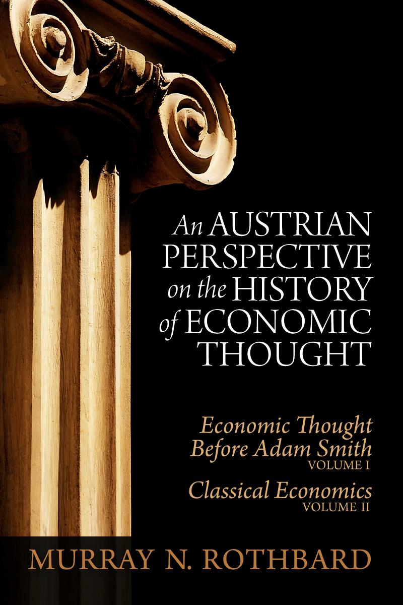 An Austrian Perspective On The History Of Economic Thought Mises