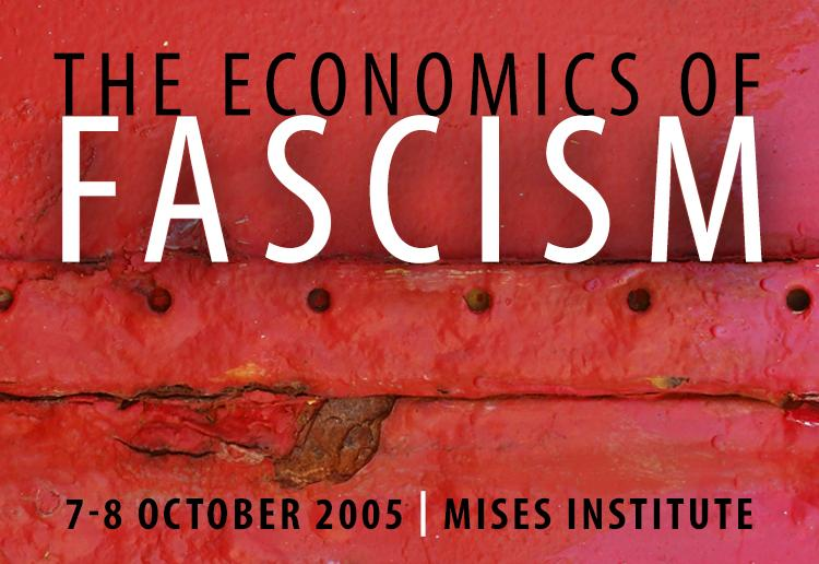 The Economic Model Of The Fascist State Mises Institute
