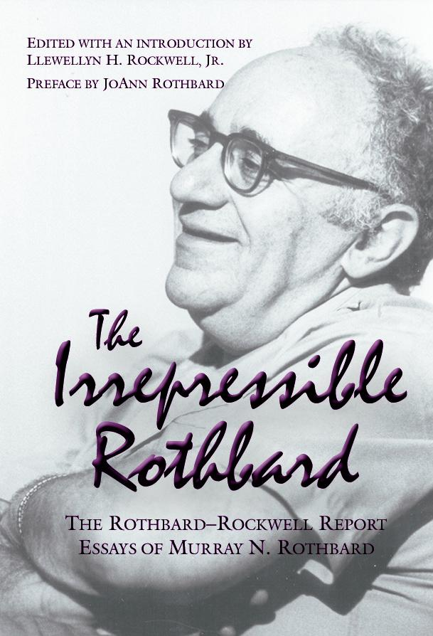 The Irrepressible Rothbard | Mises Institute