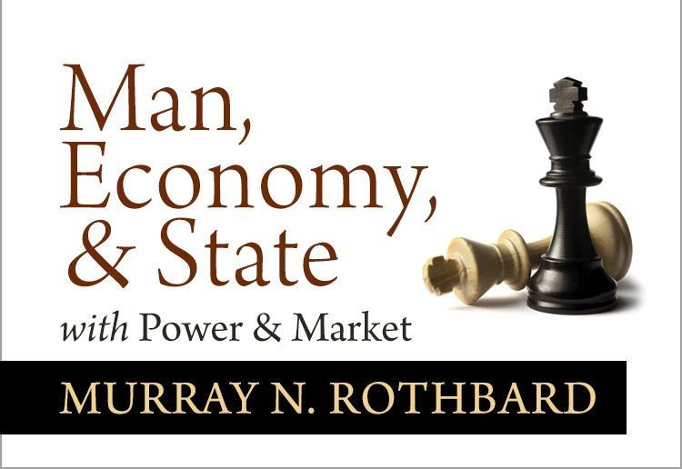 Man, Economy, and State, with Power and Market | Mises Institute
