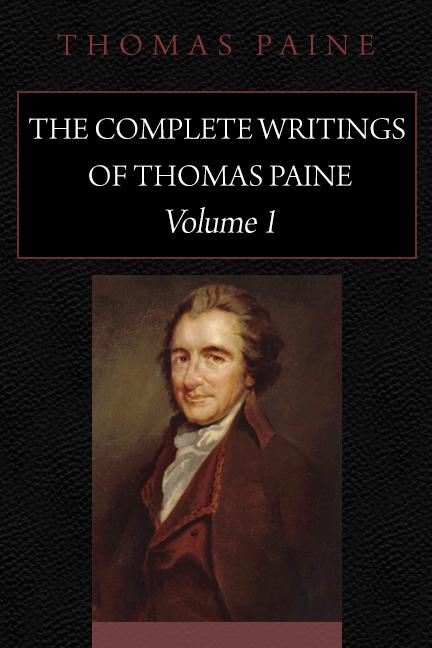 The Complete Writings Of Thomas Paine Volume 1 Mises